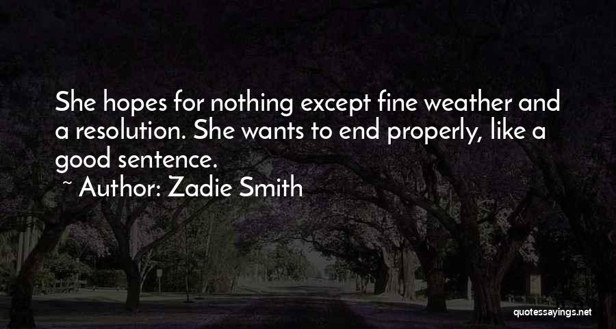 Good Things Come To An End Quotes By Zadie Smith