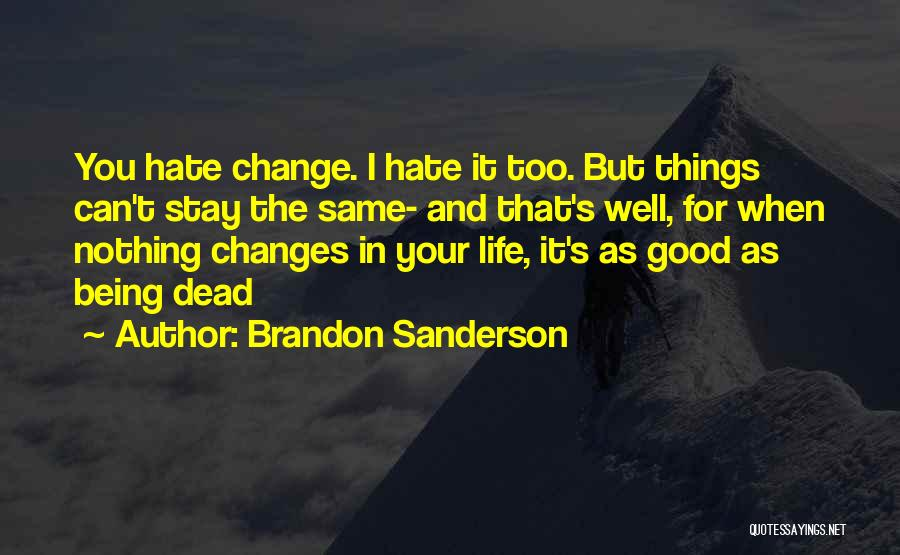 Good Things In Life Quotes By Brandon Sanderson