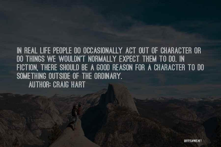 Good Things In Life Quotes By Craig Hart