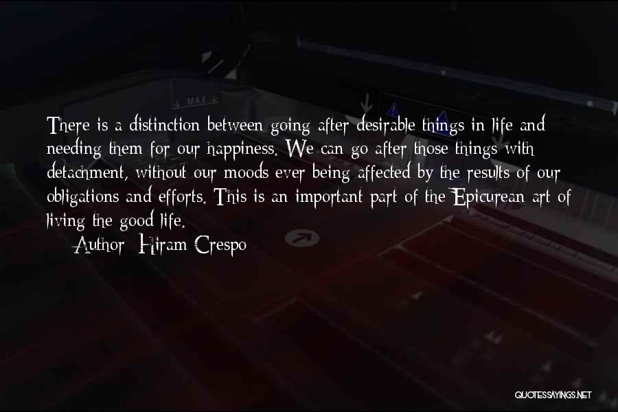 Good Things In Life Quotes By Hiram Crespo