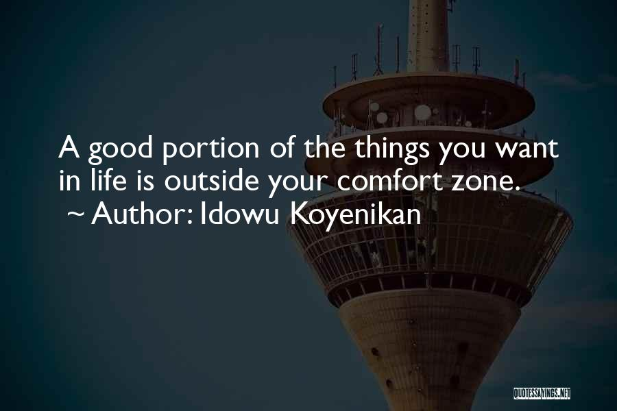 Good Things In Life Quotes By Idowu Koyenikan
