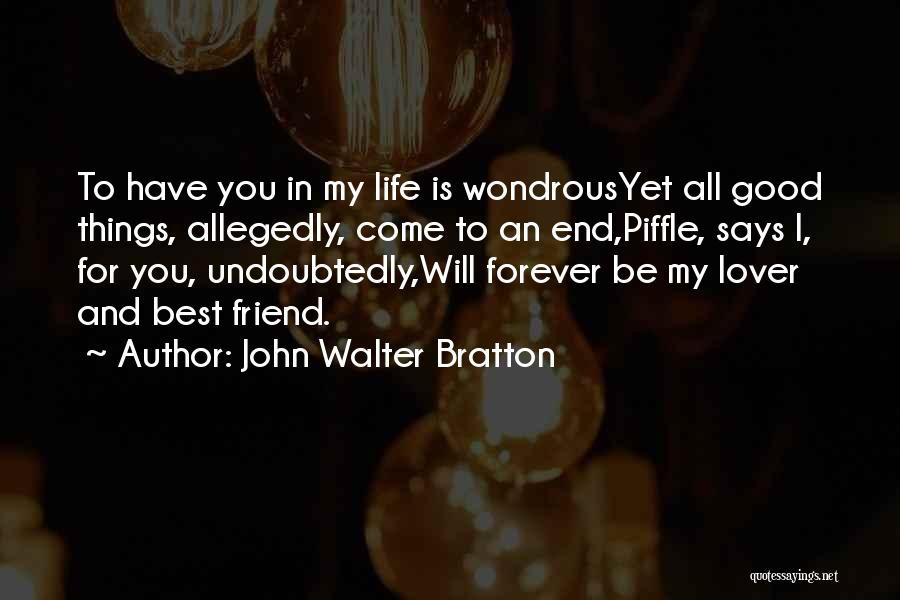 Good Things In Life Quotes By John Walter Bratton