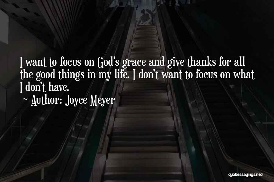Good Things In Life Quotes By Joyce Meyer