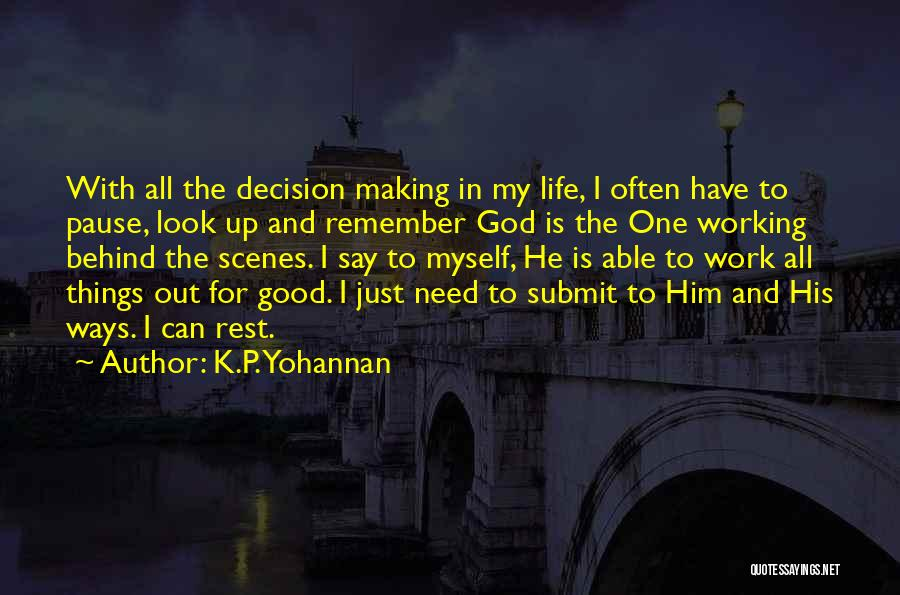 Good Things In Life Quotes By K.P. Yohannan