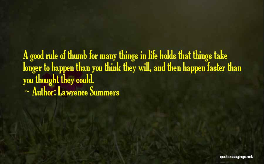 Good Things In Life Quotes By Lawrence Summers