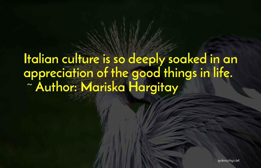 Good Things In Life Quotes By Mariska Hargitay