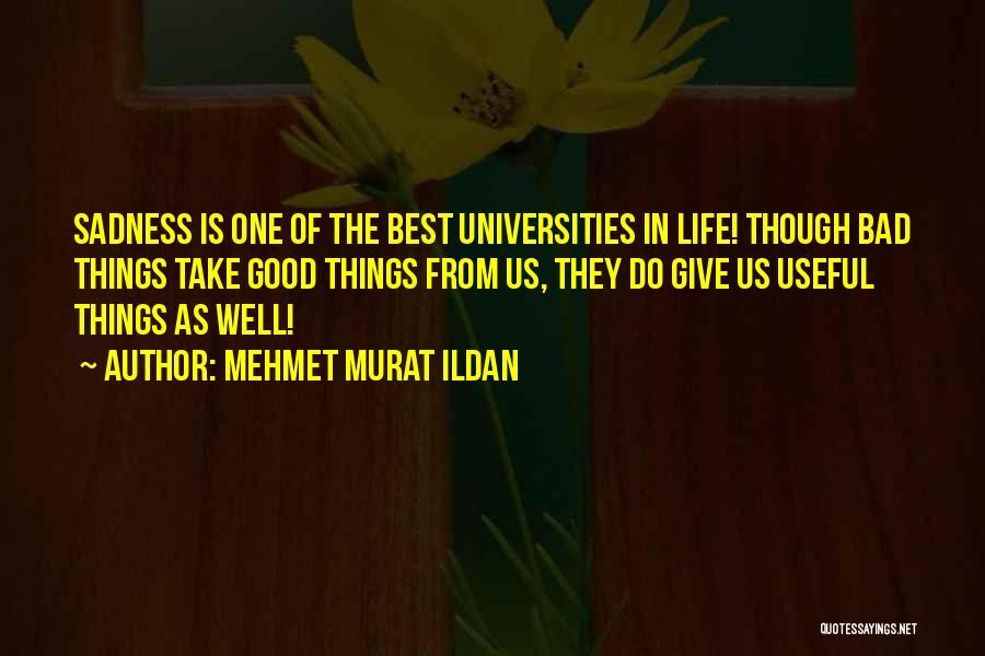 Good Things In Life Quotes By Mehmet Murat Ildan