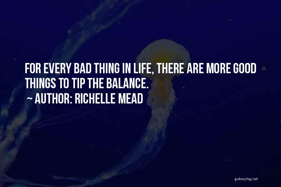 Good Things In Life Quotes By Richelle Mead