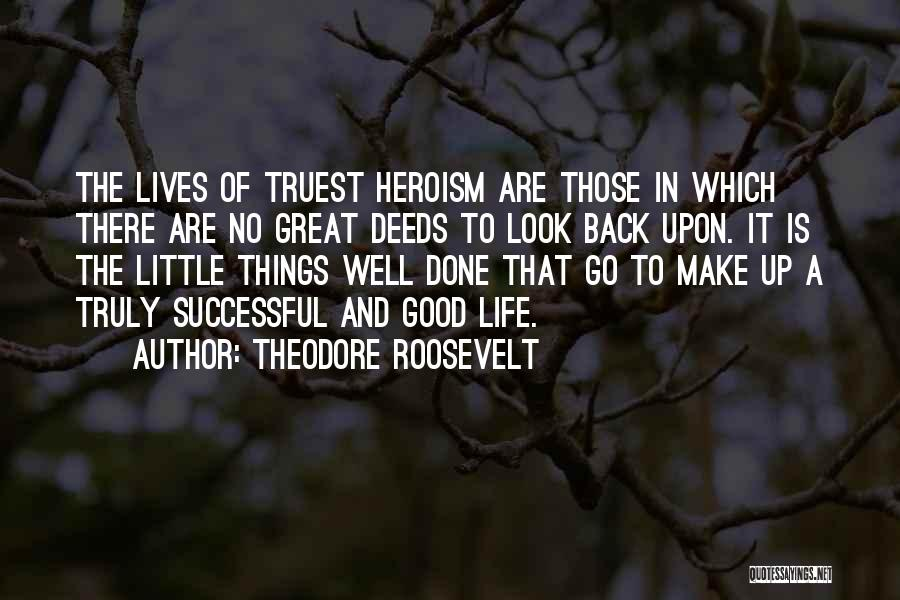 Good Things In Life Quotes By Theodore Roosevelt