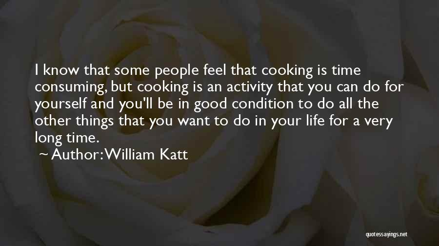 Good Things In Life Quotes By William Katt