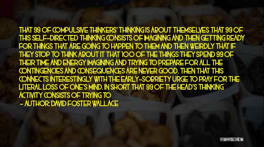 Good Thinkers Quotes By David Foster Wallace