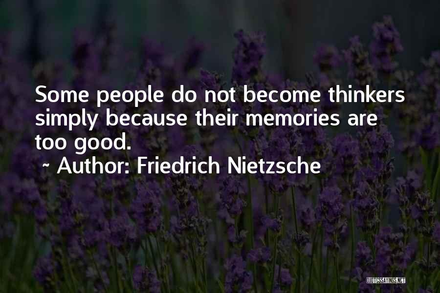 Good Thinkers Quotes By Friedrich Nietzsche