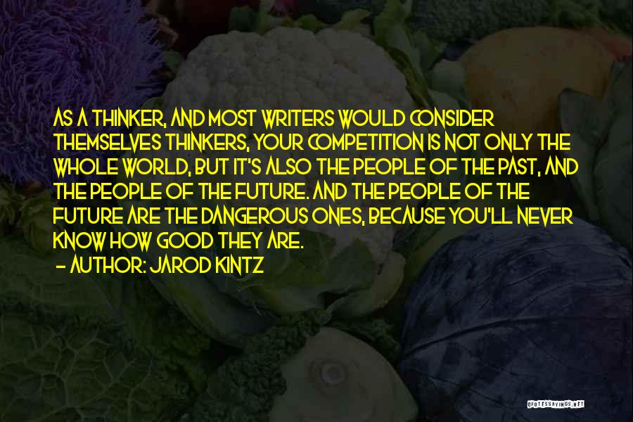 Good Thinkers Quotes By Jarod Kintz
