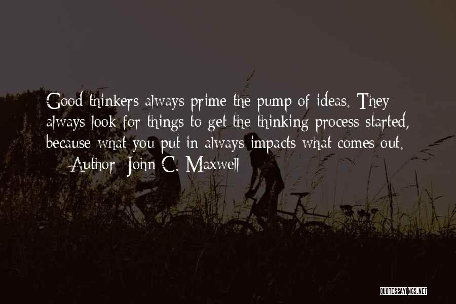 Good Thinkers Quotes By John C. Maxwell
