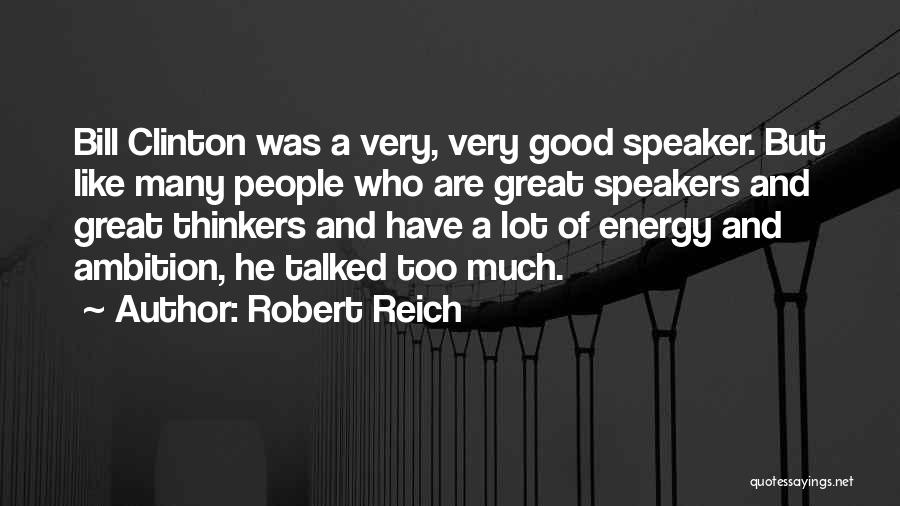 Good Thinkers Quotes By Robert Reich