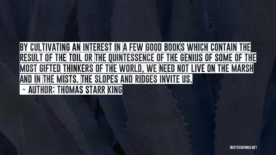 Good Thinkers Quotes By Thomas Starr King