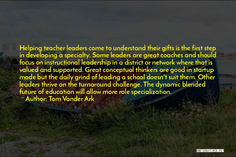 Good Thinkers Quotes By Tom Vander Ark