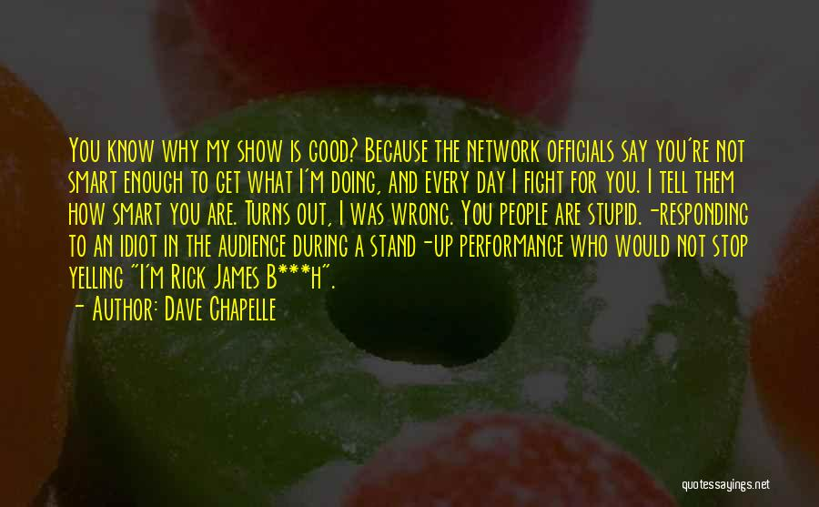 Good To Know Where I Stand Quotes By Dave Chapelle