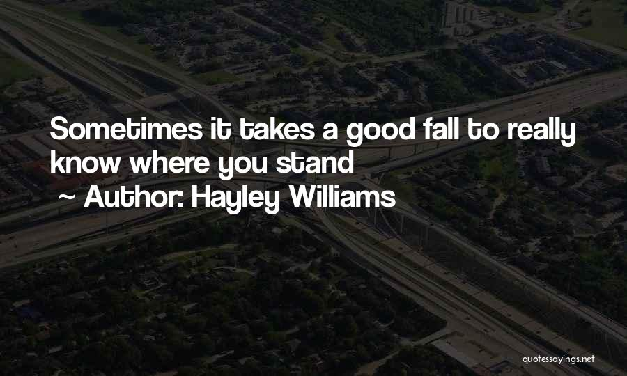Good To Know Where I Stand Quotes By Hayley Williams