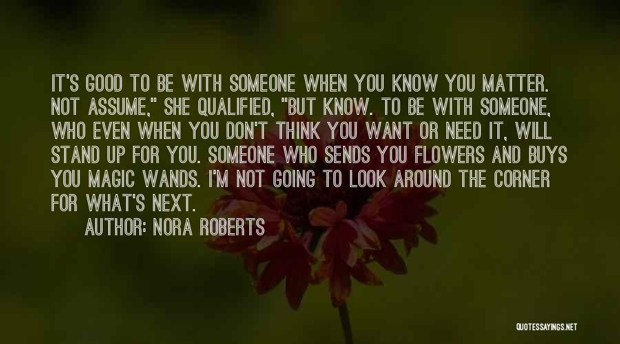 Good To Know Where I Stand Quotes By Nora Roberts