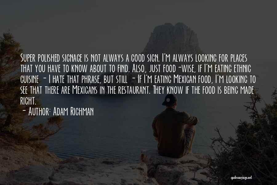 Good To Know You Quotes By Adam Richman