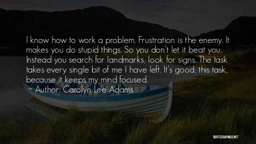 Good To Know You Quotes By Carolyn Lee Adams