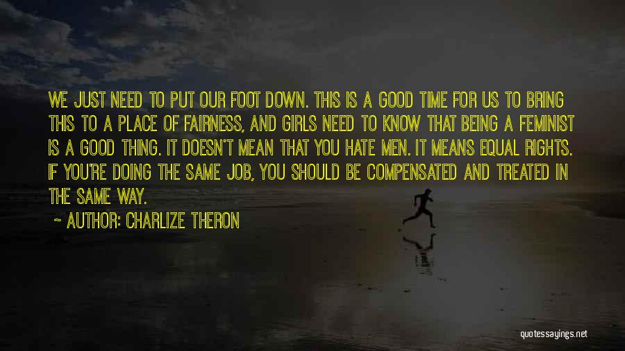 Good To Know You Quotes By Charlize Theron