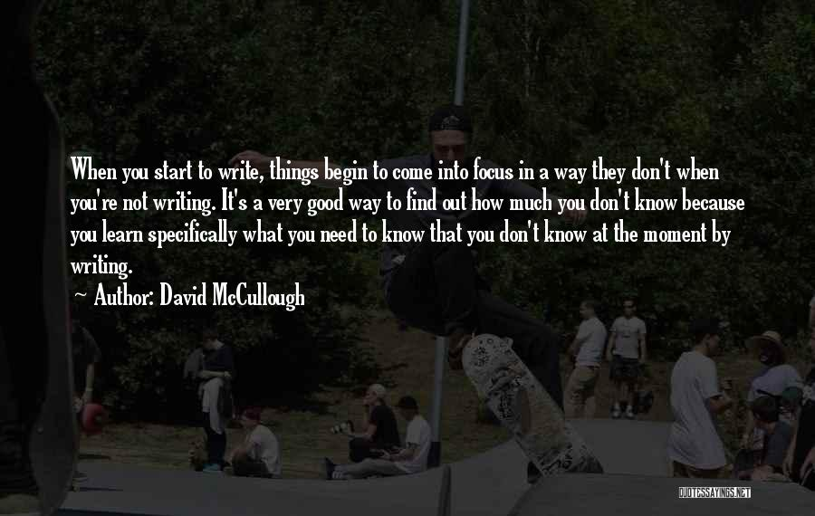 Good To Know You Quotes By David McCullough