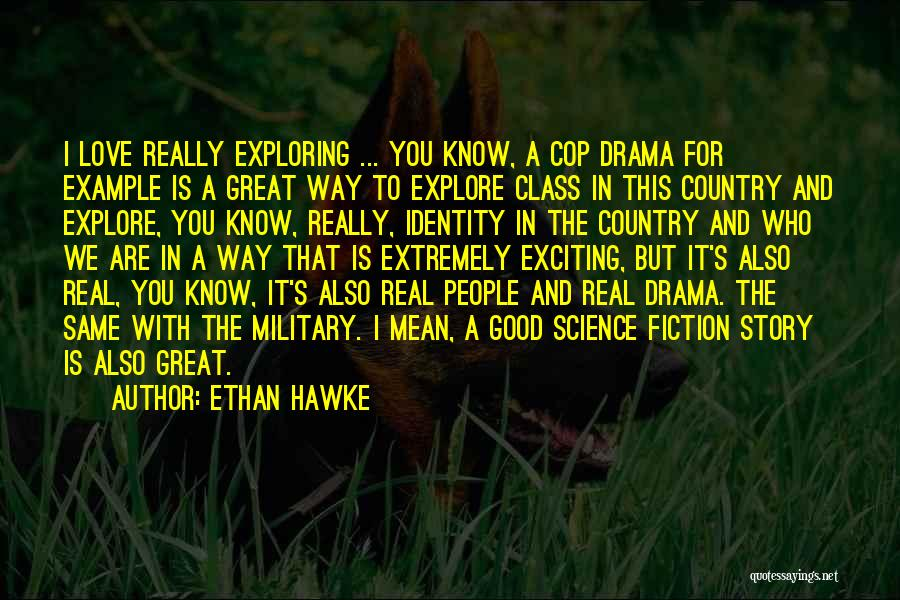 Good To Know You Quotes By Ethan Hawke