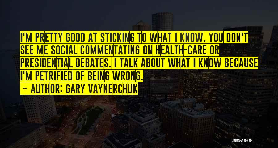 Good To Know You Quotes By Gary Vaynerchuk