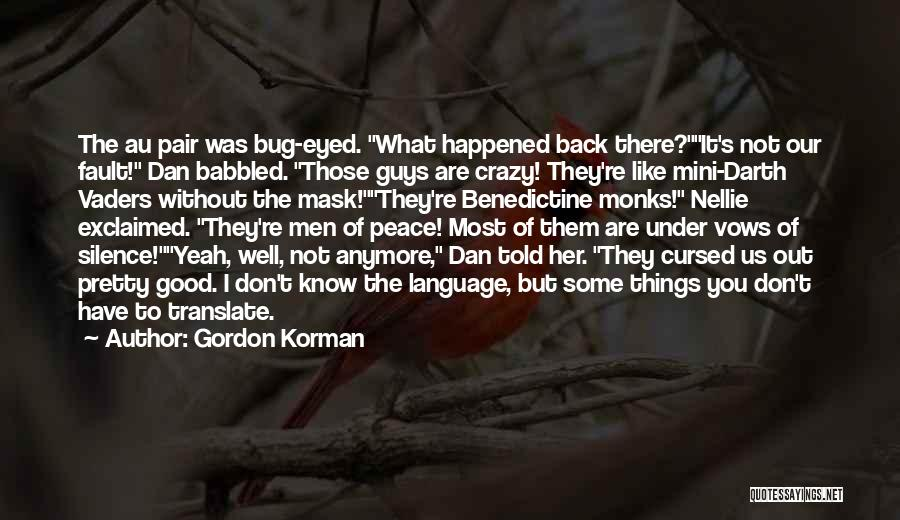 Good To Know You Quotes By Gordon Korman