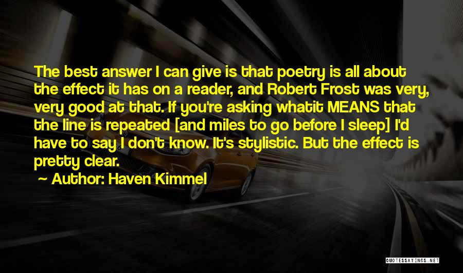 Good To Know You Quotes By Haven Kimmel