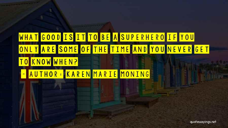 Good To Know You Quotes By Karen Marie Moning