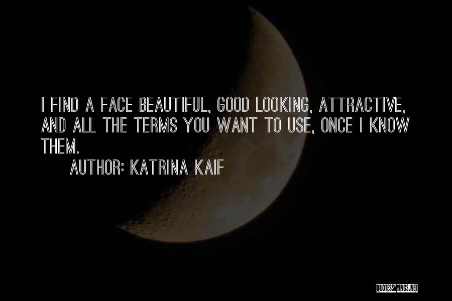 Good To Know You Quotes By Katrina Kaif