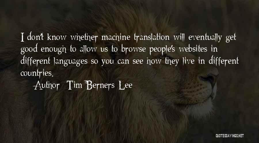 Good To Know You Quotes By Tim Berners-Lee