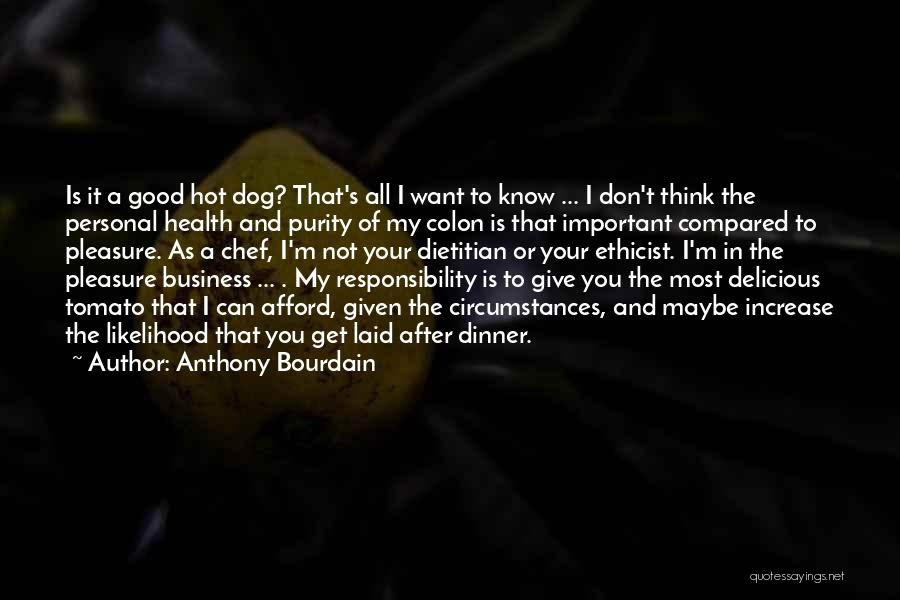 Good Tomato Quotes By Anthony Bourdain
