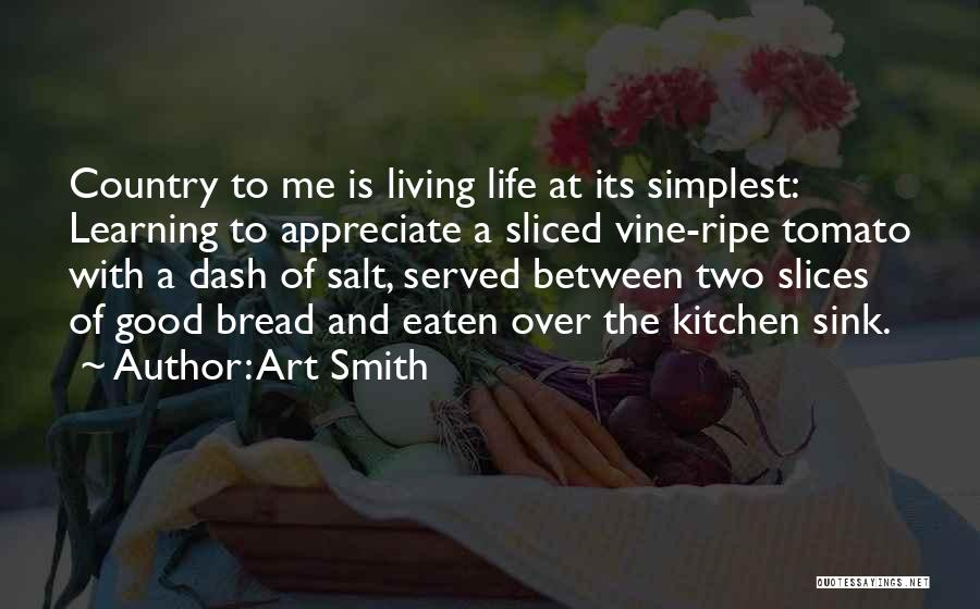 Good Tomato Quotes By Art Smith