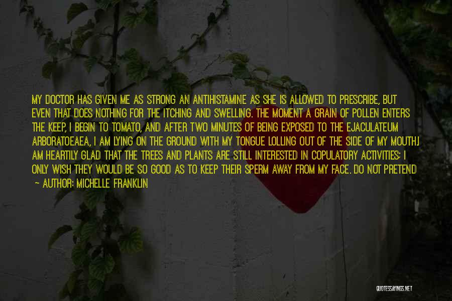 Good Tomato Quotes By Michelle Franklin