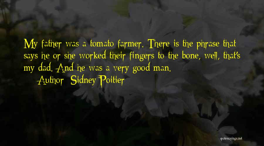 Good Tomato Quotes By Sidney Poitier