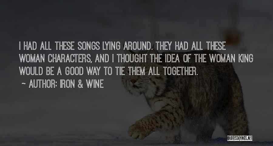 Good We The Kings Song Quotes By Iron & Wine