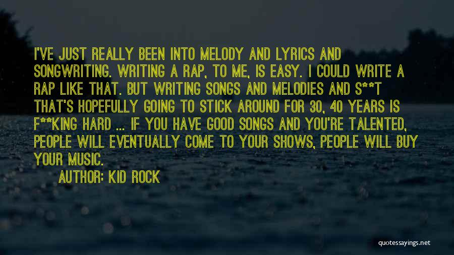 Good We The Kings Song Quotes By Kid Rock