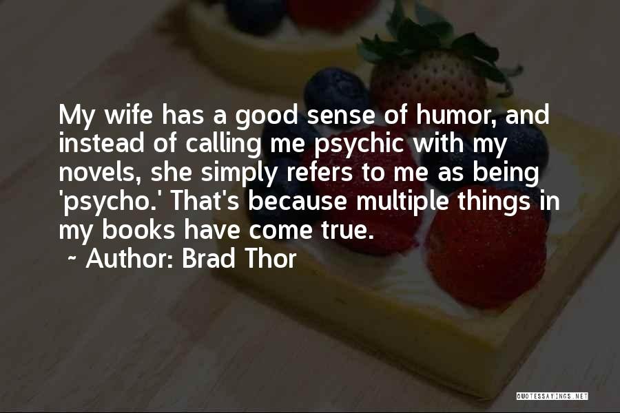 Good Wife Quotes By Brad Thor