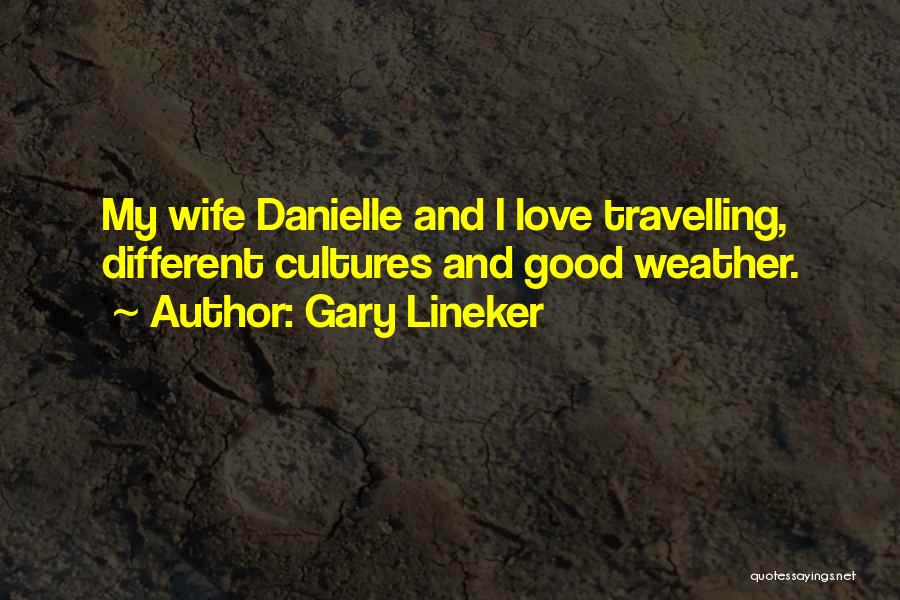 Good Wife Quotes By Gary Lineker