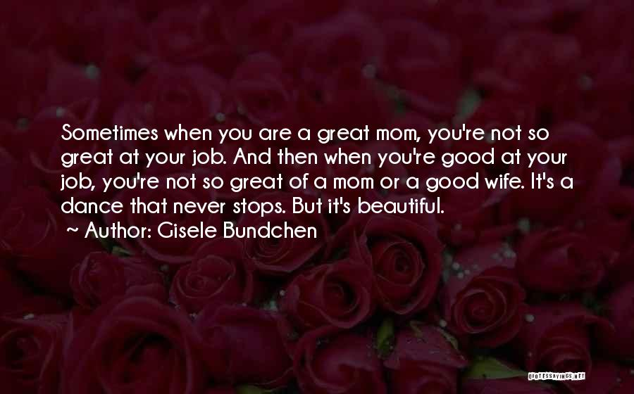 Good Wife Quotes By Gisele Bundchen