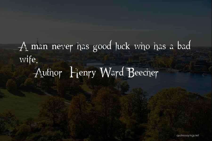 Good Wife Quotes By Henry Ward Beecher