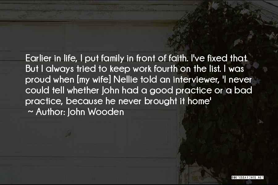 Good Wife Quotes By John Wooden