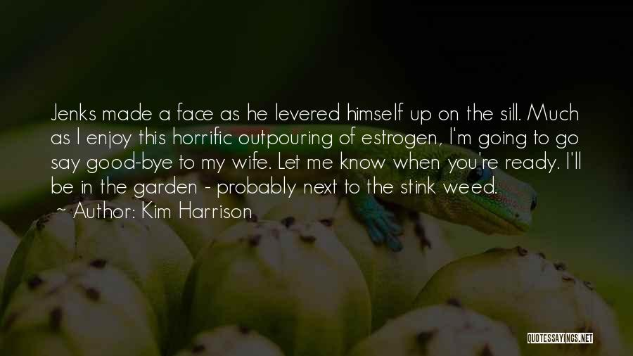 Good Wife Quotes By Kim Harrison