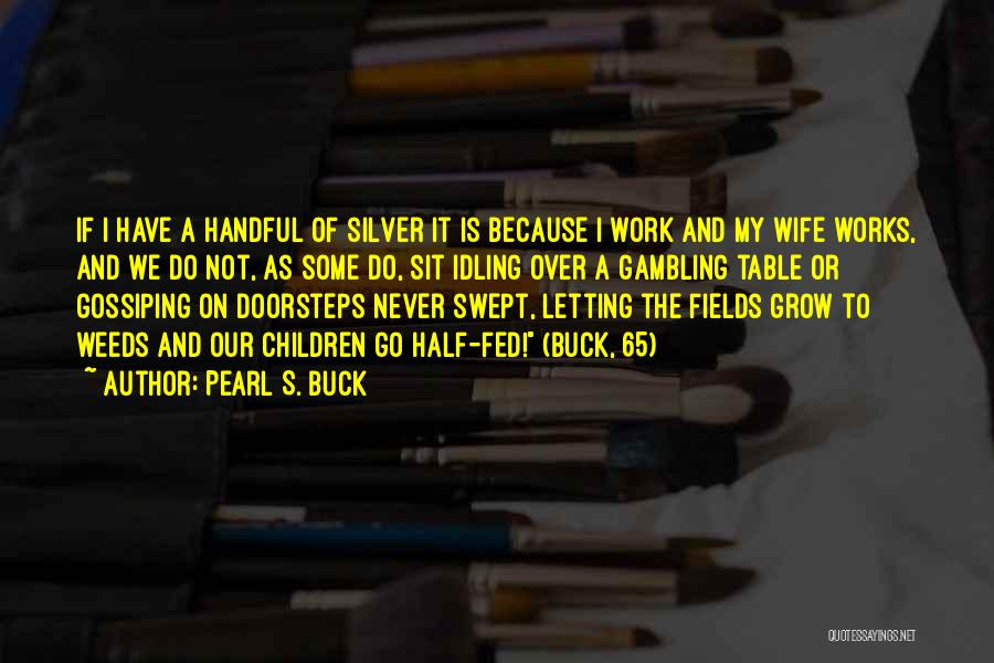 Good Wife Quotes By Pearl S. Buck