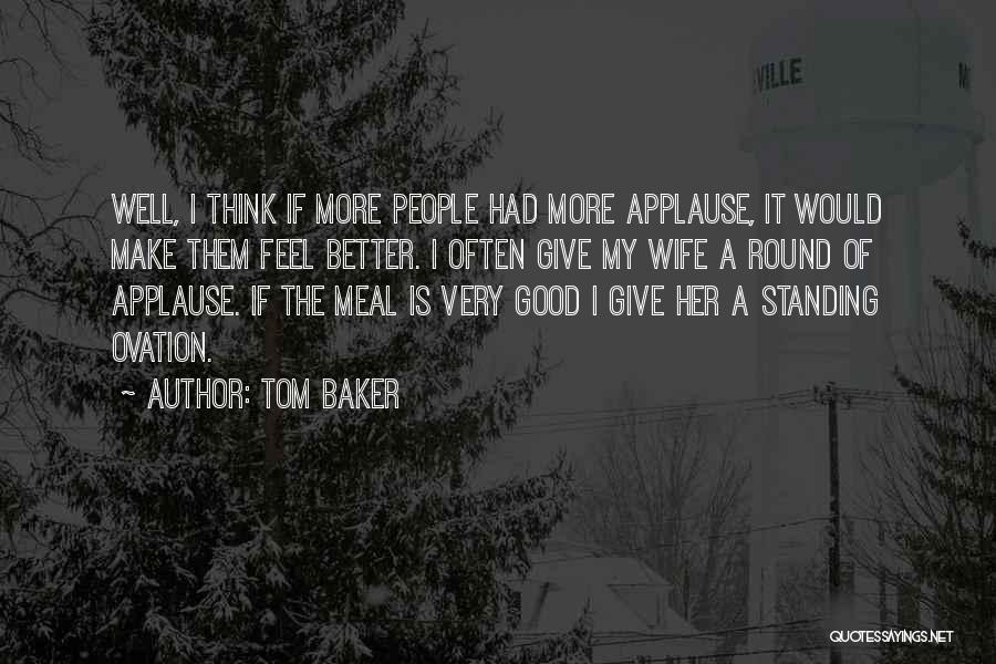 Good Wife Quotes By Tom Baker
