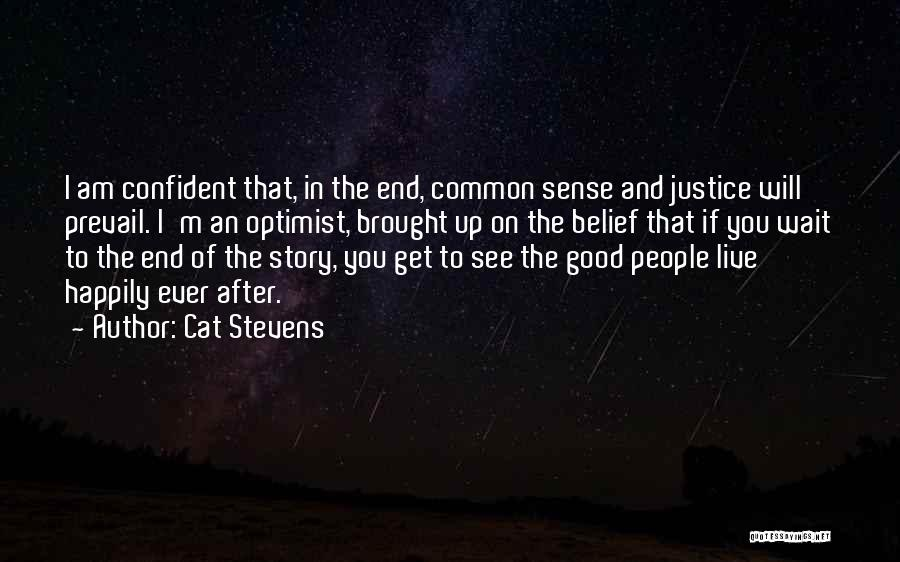 Good Will Prevail Quotes By Cat Stevens